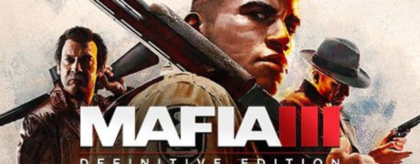 Mafia III: Definitive Edition – İnceleme